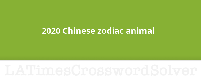 2020 Chinese Zodiac Animal Crossword Clue