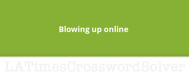 Blowing Up Online Crossword Clue