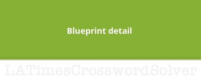 Blueprint detail crossword clue malvernweather