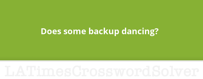 Does Some Backup Dancing Crossword Clue