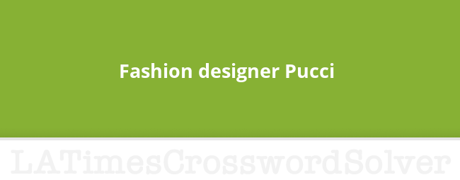Fashion Designer Pucci Crossword Clue