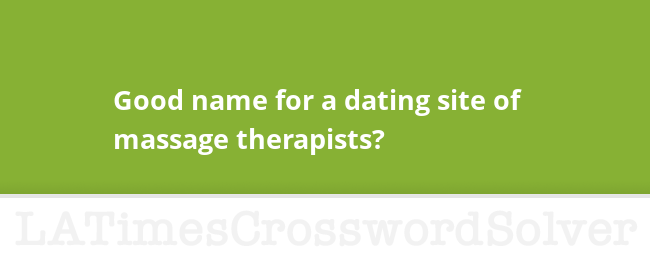 dating site for massage therapist crossword