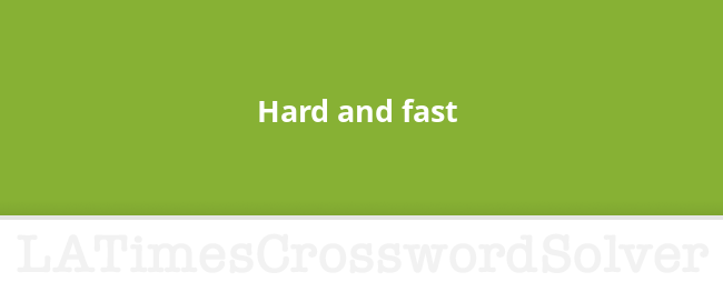 Hard And Fast Crossword Clue
