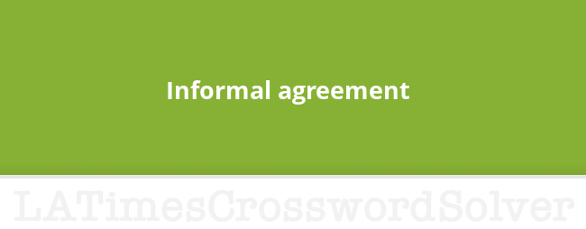 Informal Agreement Crossword Clue