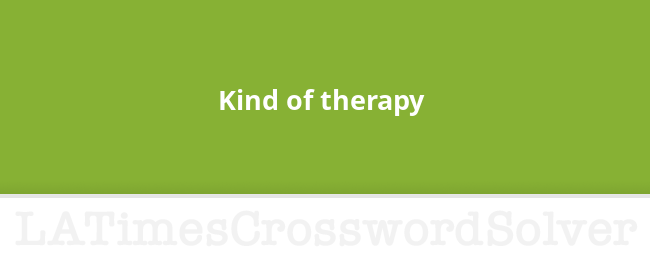 Kind Of Therapy Crossword Clue