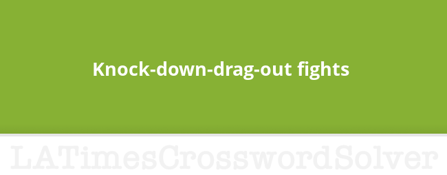 Knock Down Drag Out Fights Crossword Clue