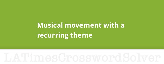 Musical Movement With A Recurring Theme Crossword Clue