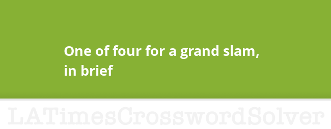 One of four for a grand slam in brief crossword clue malvernweather Gallery