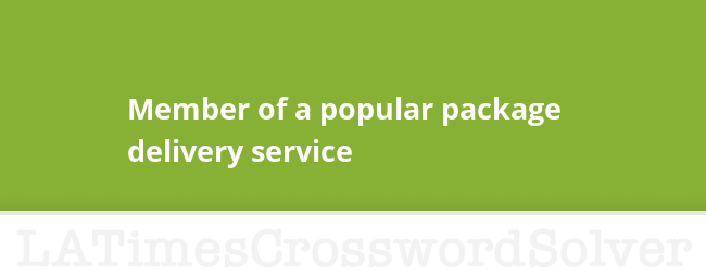 Member of a popular package delivery service crossword clue