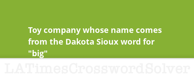Toy company whose name comes from the Dakota Sioux word for